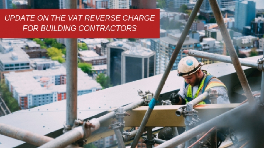 Update on the VAT reverse charge for building contractors